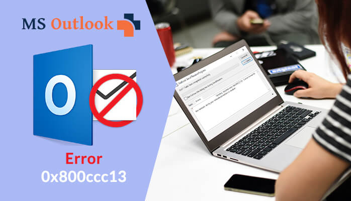Outlook send receive error 0x800ccc13