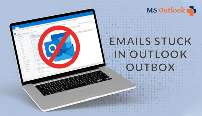 Emails Stuck in Outlook Outbox Mail