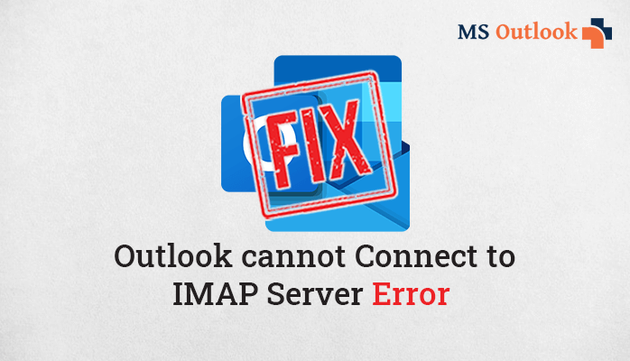 Fix Microsoft Outlook cannot connect to IMAP Server